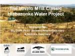 Imvelo MTB Classic Hlabazonke Water Project - Overview